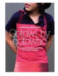 GOTOWI BY GOTOWAĆ DOMOWA KUCHNIA POLSKA... outlet