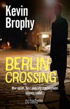 Berlin crossing Kevin Brophy br Hachette OUTLET