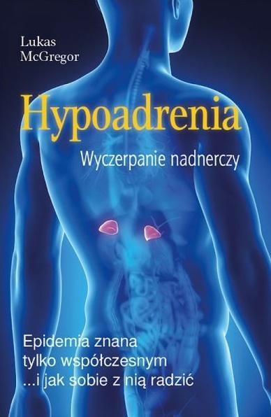 Hypoadrenia. Wyczerpanie nadnerczy