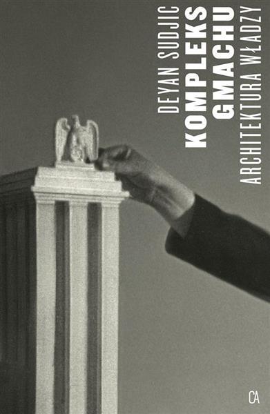 Kompleks gmachu: Architektura władzy