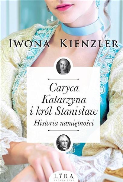 Caryca Katarzyna i król Stanisław. Historia..