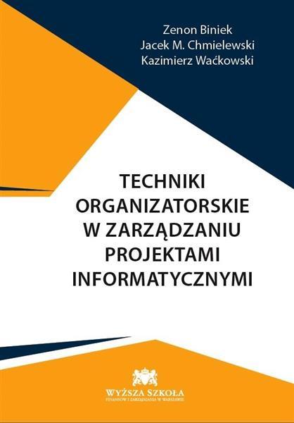 Techniki organiz. w zarządzaniu projektami infor.