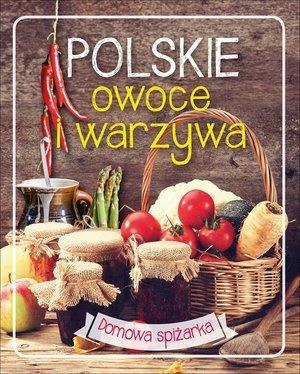 Polskie owoce i warzywa. Domowa spiżarka