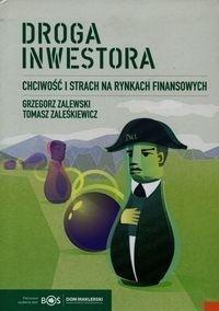 Droga inwestora. Chciwość i strach na rynkach...