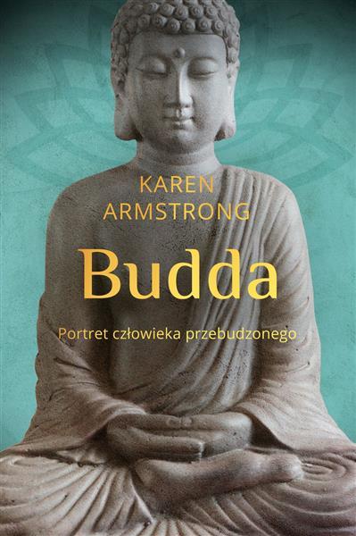 Budda. Portret człowieka przebudzonego