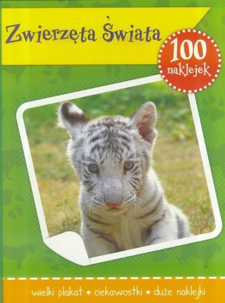 100 naklejek. Zwierzęta Świata