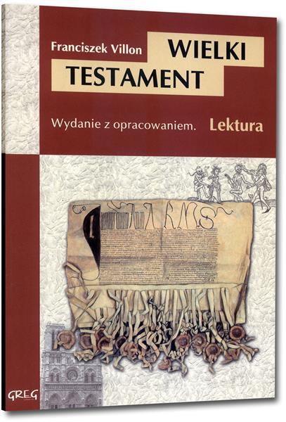 Wielki Testament (wydanie z opracowaniem i streszc