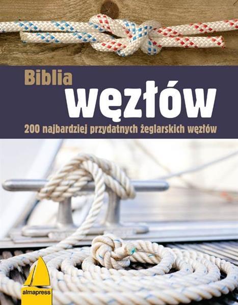 BIBLIA WĘZŁÓW. 200 NAJBARDZIEJ PRZYDATNYCH ŻEGLARS