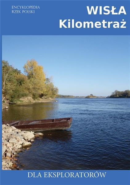 Encyklopedia rzek Polski. Wisła - kilometraż