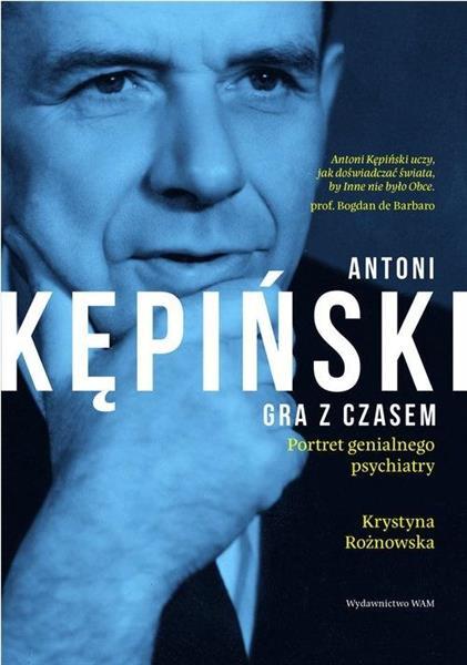 Antoni Kępiński. Gra z czasem