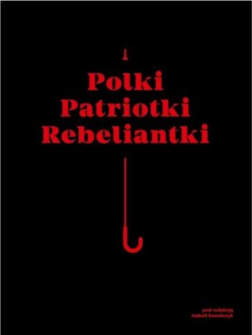 Polki, patriotki, rebeliantki