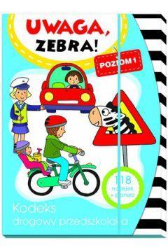 Uwaga, zebra! Kodeks drogowy przedszkolaka.