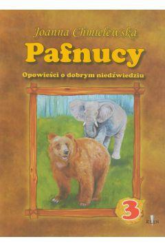 Pafnucy. Opowieści o dobrym niedźwiedziu. Część 3