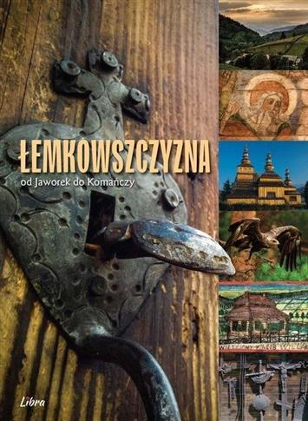 Łemkowszczyzna od Jaworek do Komańczy-336178