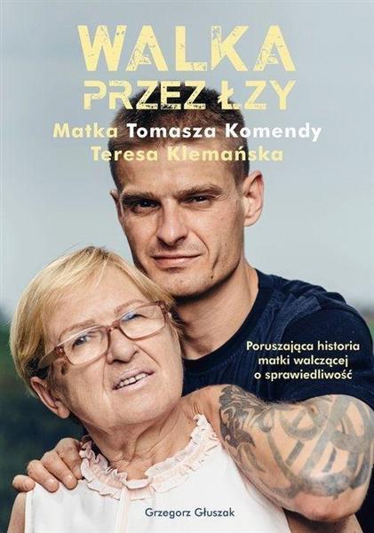 Walka przez łzy, Matka T. Komendy Teresa Klemańska-331280