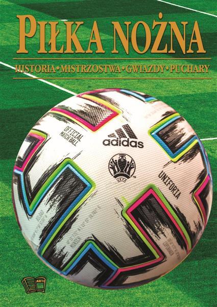 Piłka nożna. Historia, mistrzostwa, gwiazdy, pucha-57811