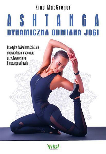 Ashtanga. Dynamiczna odmiana jogi.