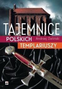 TAJEMNICE POLSKICH TEMPLARIUSZY WYD. 3 BR OUTLET