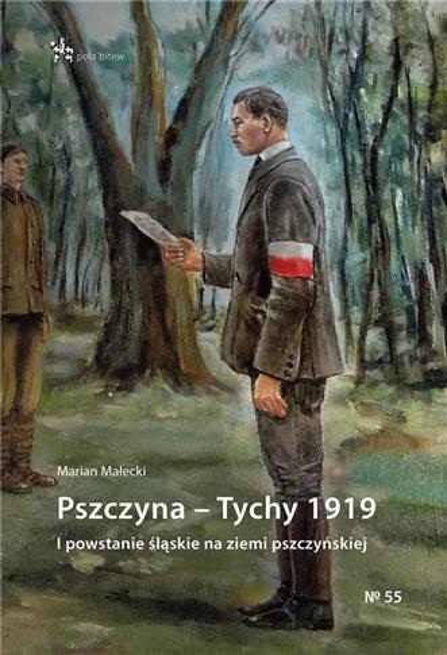 Pszczyna Tychy 1919. I powstanie śląskie