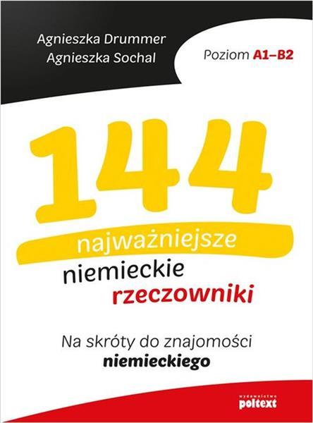 144 NAJWAŻNIEJSZE NIEMIECKIE RZECZOWNIKI