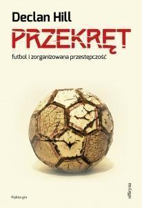 Przekręt.Futbol i zorganizowana przestępczość