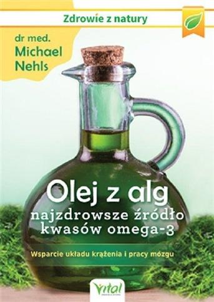 Olej z alg - najzdrowsze źródło kwasów omega-3