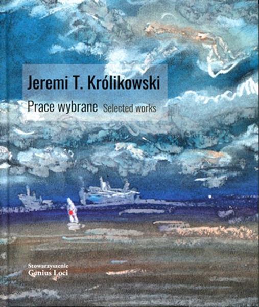 JEREMI T. KRÓLIKOWSKI. PRACE WYBRANE. SELECTED