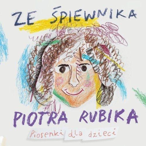 Ze śpiewnika Piotra Rubika Piosenki dla dzieci +CD
