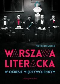 WARSZAWA LITERACKA W OKRESIE MIĘDZYWOJ. outlet