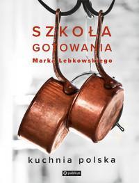 SZKOŁA GOTOWANIA MARKA ŁEBKOWSKIEGO  outlet