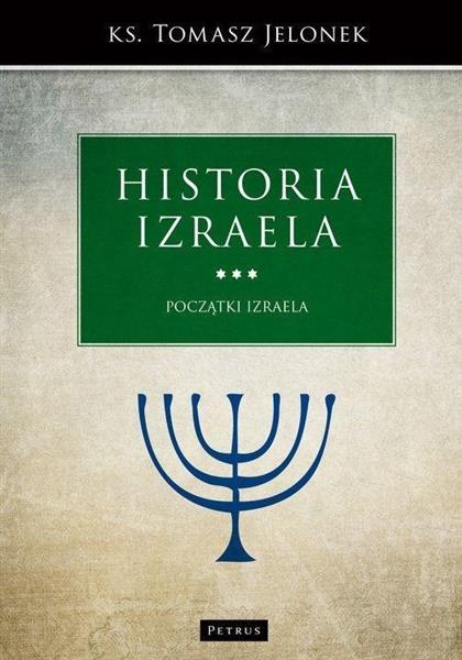 Historia Izraela. Początki Izraela