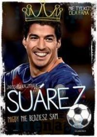 Suarez. Nigdy nie będziesz sam outlet
