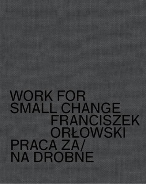 Work for small change. Praca za drobne