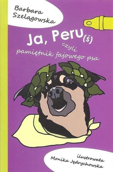 Ja Peruś czyli pamiętniki fajowego psa