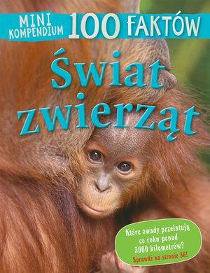 Mini kompendium 100 faktów świat zwierząt