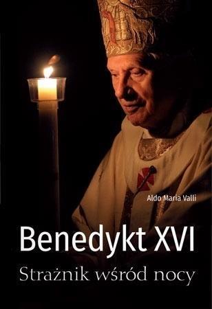 Benedykt XVI. Strażnik wśród nocy