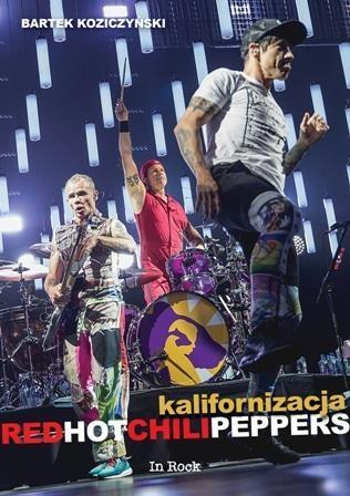 Red Hot Chili Peppers. Kalifornizacja w.2017