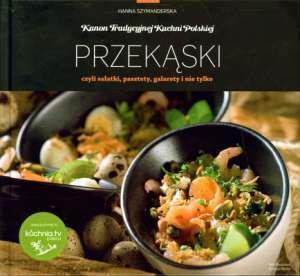 Kanon tradycyjnej kuchni Polskiej - Przekąski..