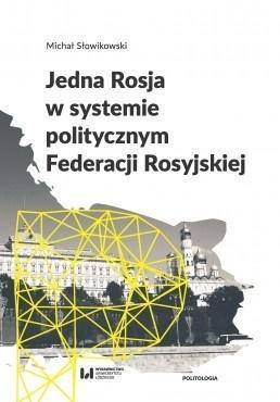 Jedna Rosja w systemie polit. Federacji Rosyjskiej