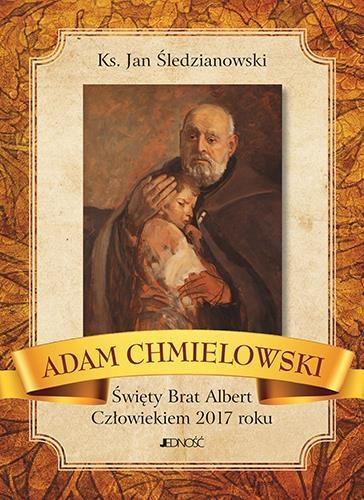 A. Chmielowski - Święty Brat Albert. Człowiekiem