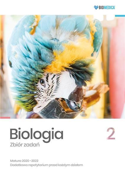Biologia. Zbiór zadań. Matura 2020-2022 T.2