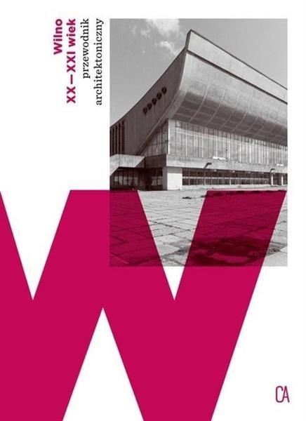 Wilno XX-XXI wiek przewodnik architektoniczny