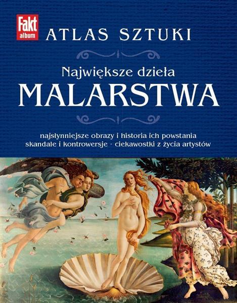 ATLAS SZTUKI NAJWIĘKSZE DZIEŁA MALARSTWA