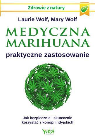 Medyczna marihuana ? praktyczne zastosowanie. Jak