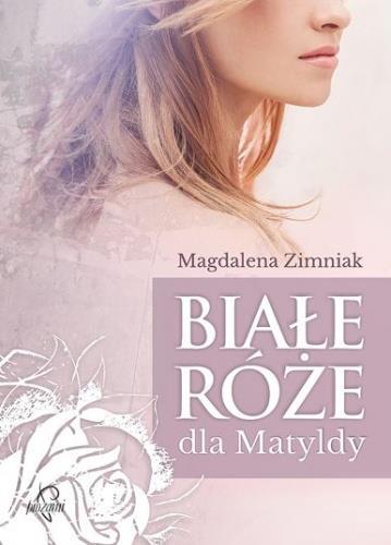 Białe róże dla Matyldy  OUTLET