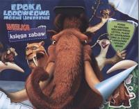 Epoka Lodowcowa...Wielka Księga Zabaw outlet