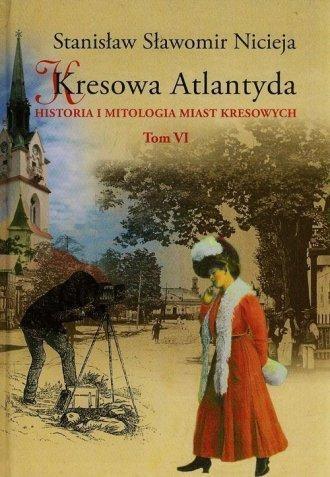 Kresowa Atlantyda T.6