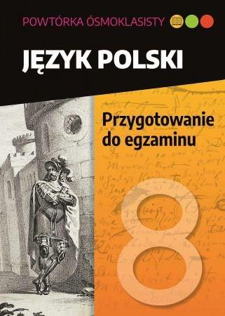 Powtórka ósmoklasisty. Język polski. Przygotowanie