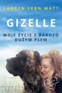 Gizelle. Moje życie z bardzo dużym psem OUTLET
