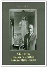 Adolf Hyła. Malarz w służbie Bożego Miłosie outlet